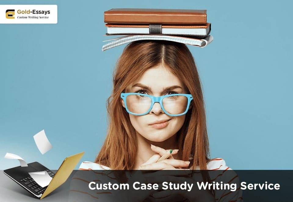 Custom Case Study Writing Service