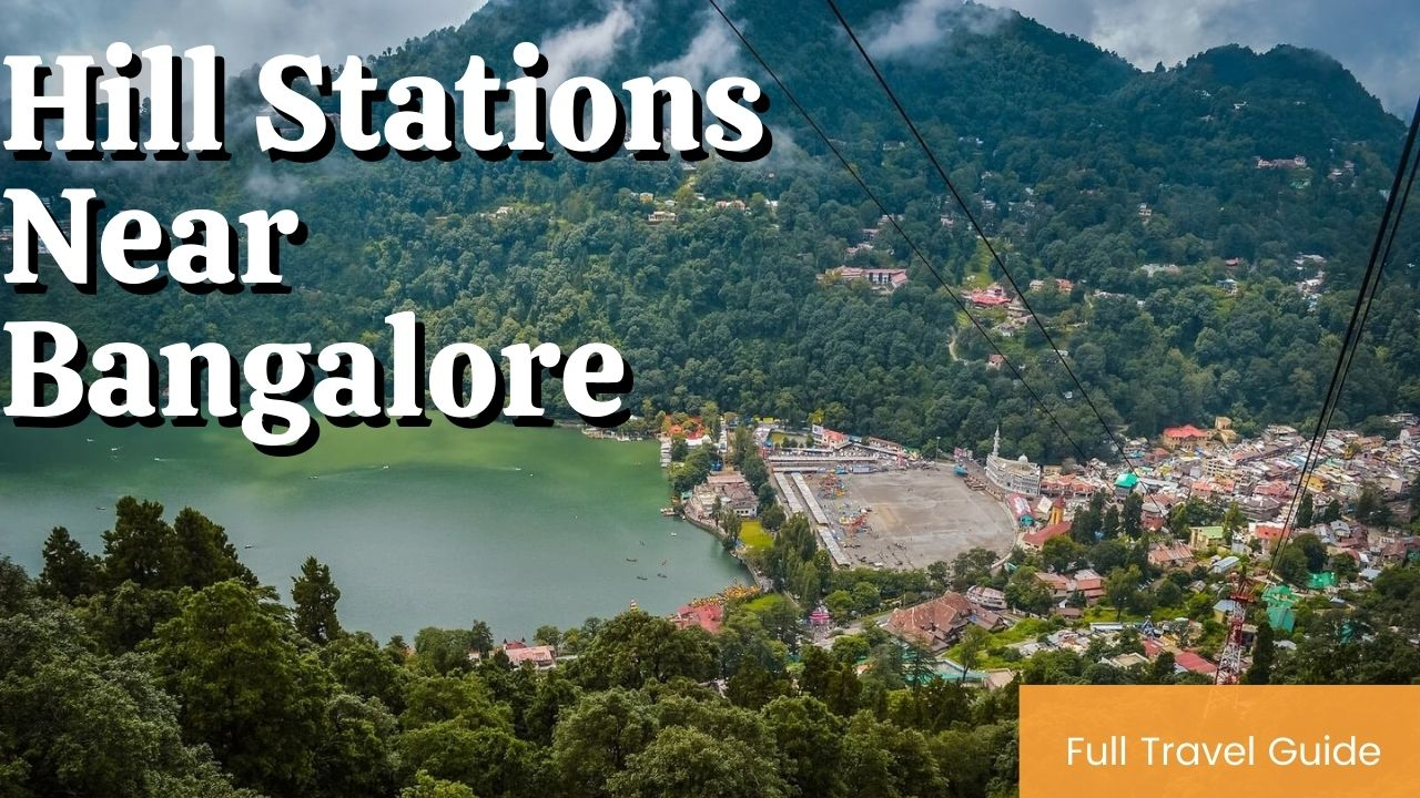 5+Best Hill Stations To Visit Near Bangalore Under 100 Kms -